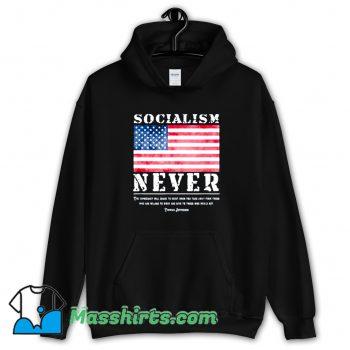 Thomas Jefferson With Socialism Never Hoodie Streetwear
