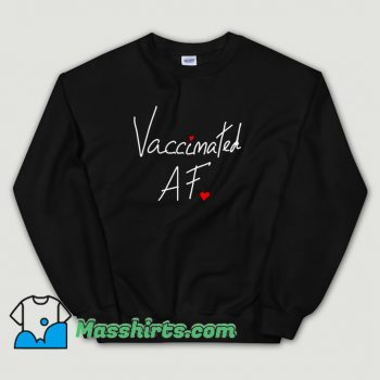 Vaccinated Af Heart Classic Sweatshirt