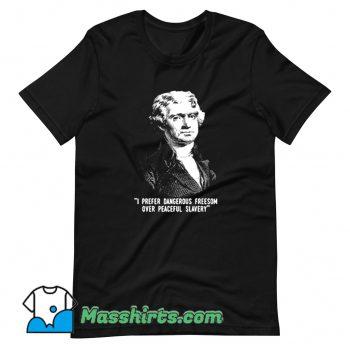 Vintage I Prefer Dangerous Freesom Over Peace Slavery T Shirt Design