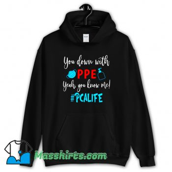 You Down With Ppe Yeah You Know Me Hoodie Streetwear