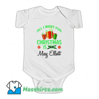 All I Want For Christmas Is You Missy Elliott Baby Onesie