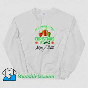Awesome All I Want For Christmas Is You Missy Elliott Sweatshirt
