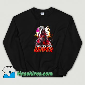 Awesome Dont Fear The Reaper Grim Sweatshirt