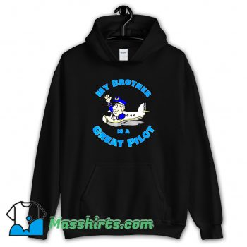 Awesome My Brother Is A Great Pilot Hoodie Streetwear