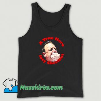 Best A True Hero Joey Chestnut Tank Top