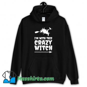 Best Im With This Crazy Witch Halloween Hoodie Streetwear