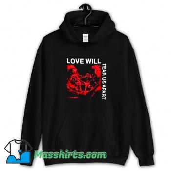 Best Love Will Tear Us Apart Hoodie Streetwear