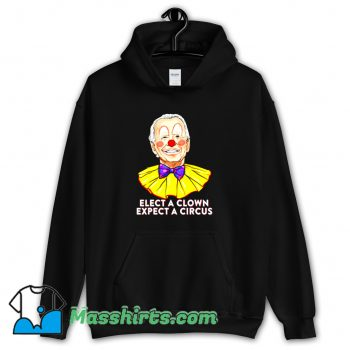 Classic Elect A Clown Expect A Circus Hoodie Streetwear