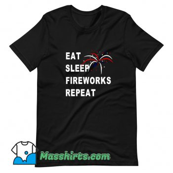 Cool Eat Sleep Fireworks Repeat 4Th Of July T Shirt Design