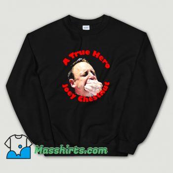 Cute A True Hero Joey Chestnut Sweatshirt