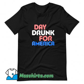 Cute Day Drunk For America T Shirt Design
