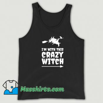 Cute Im With This Crazy Witch Halloween Tank Top