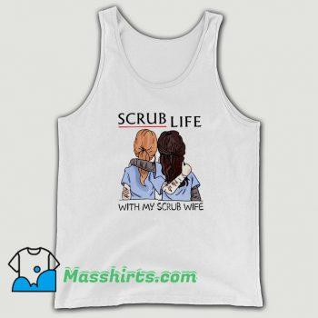 Cute Scrub Life With My Scrub Wife Tank Top