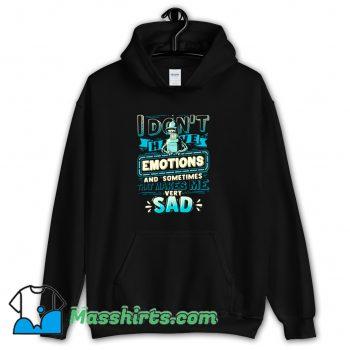 I Dont Have Emotions Futurama Hoodie Streetwear