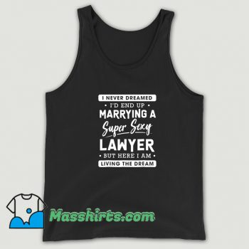I Never Dreamed Lawyer Wife Tank Top