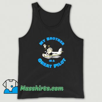 New My Brother Is A Great Pilot Tank Top
