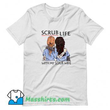 Vintage Scrub Life With My Scrub Wife T Shirt Design