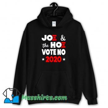 Awesome Joe and The Hoe Vote No 2020 Hoodie Streetwear
