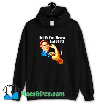 Awesome Roll Up Your Sleeves And Do It Hoodie Streetwear