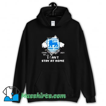 Best Covid 19 2021 Food Lion I Cant Stay At Home Hoodie Streetwear