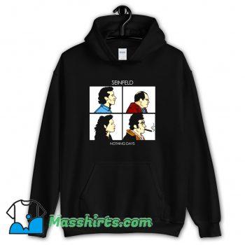 Best Nothing Days Seinfeld Comedy Hoodie Streetwear