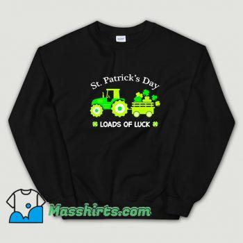 Best St. Patricks Day Tractor Loads Of Luck Sweatshirt