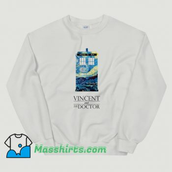 Best Vincent and The Doctor Who Sweatshirt
