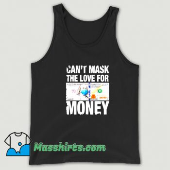 Cheap Cant Mask The Love For Money Tank Top