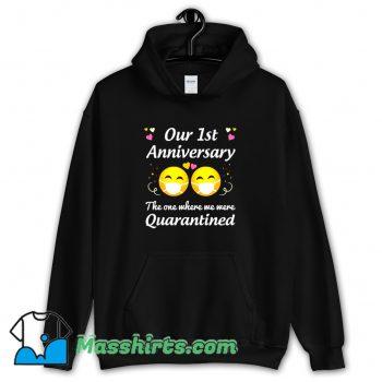 Cheap Our 1St Anniversary Quarantined Hoodie Streetwear