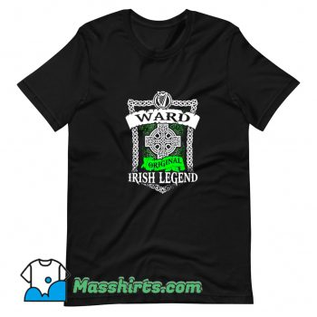 Cheap Ward Original Irish Legend T Shirt Design