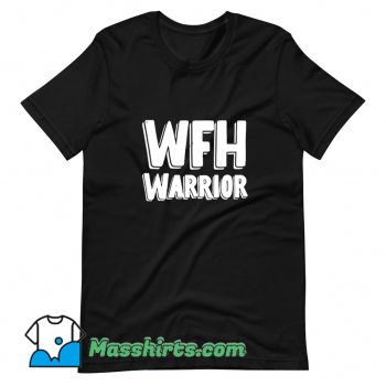 Cheap Wfh Warrior Work From Home T Shirt Design