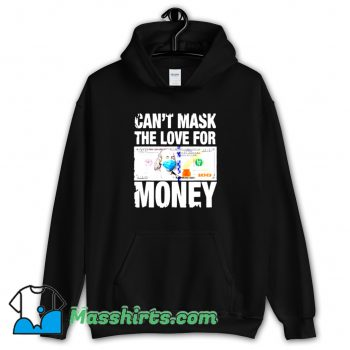 Classic Cant Mask The Love For Money Hoodie Streetwear