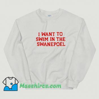 Classic I Want To Swim In The Swanepoel Sweatshirt