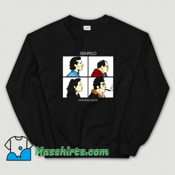 Classic Nothing Days Seinfeld Comedy Sweatshirt