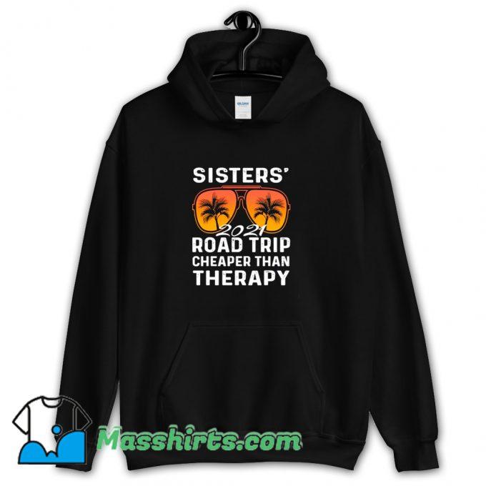 Classic Sisters Road Trip Vacay Vacation 2021 Hoodie Streetwear