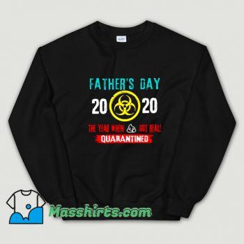 Classic Style Father Day 2020 Quarantined Sweatshirt