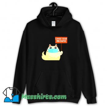 Cover Your Meowth With Mask Funny Hoodie Streetwear