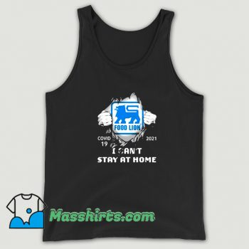 Cute Covid 19 2021 Food Lion I Cant Stay At Home Tank Top