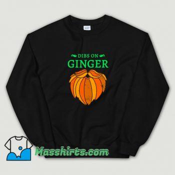 Cute Dibs On The Ginger Red Beard Irish Sweatshirt
