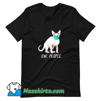 Cute Ew People Cat Wearing Face Mask T Shirt Design