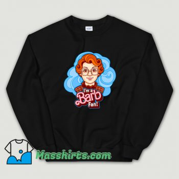 Cute I Am A Barb Fan Movies Sweatshirt