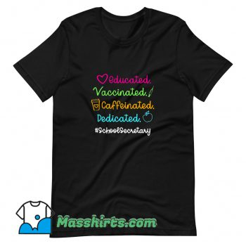 Educated Vaccinated Caffeinated Dedicated T Shirt Design