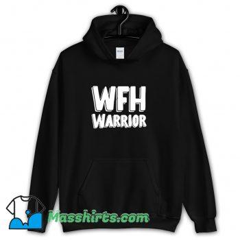 Funny Wfh Warrior Work From Home Hoodie Streetwear