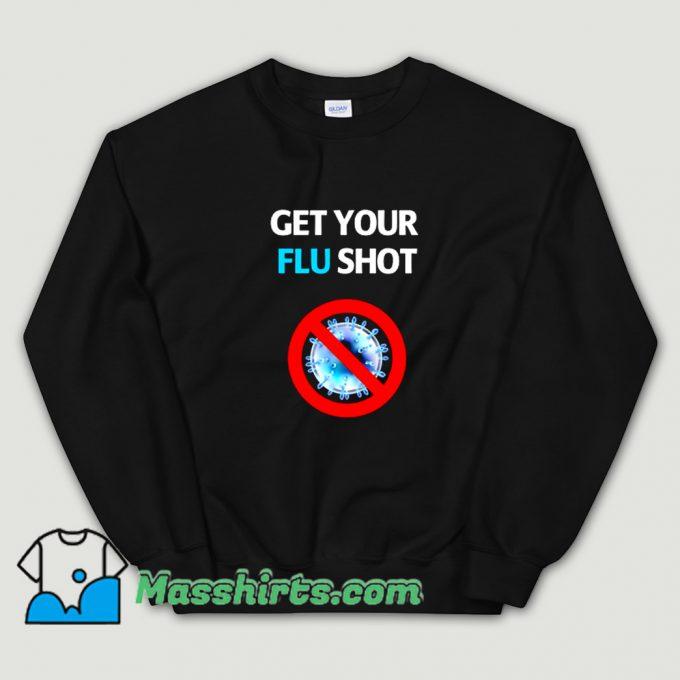 Get Your Flu Shot Vaccination Sweatshirt On Sale