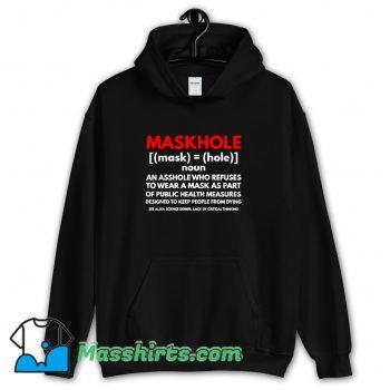 Maskhole Definition Dont Be A Maskhole Hoodie Streetwear