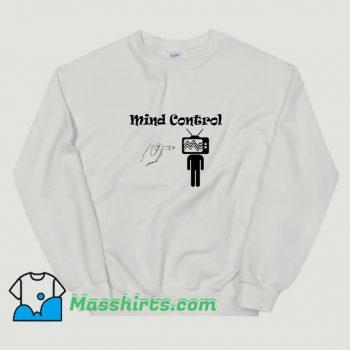 Mind Control Vaccinated Vaccination Sweatshirt