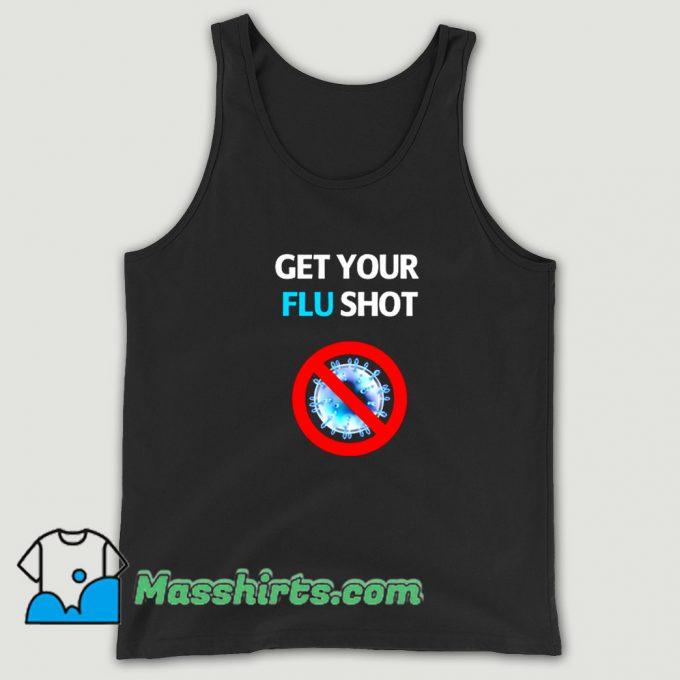 New Get Your Flu Shot Vaccination Tank Top