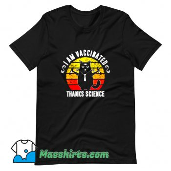 New I Am Vaccinated Thanks Science T Shirt Design
