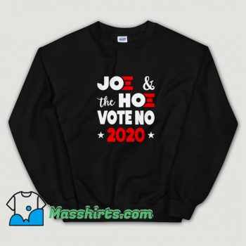 New Joe and The Hoe Vote No 2020 Sweatshirt
