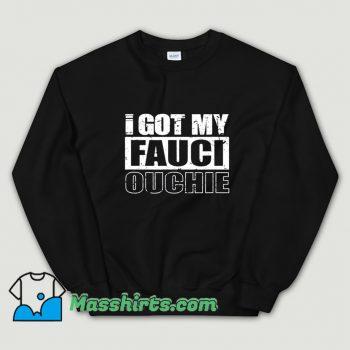 Original I Got My Fauci Ouchie Pro Vaccine Sweatshirt